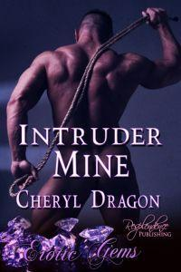 Intruder Mine by Cheryl Dragon