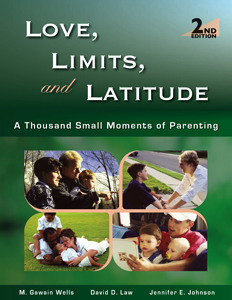 Love, Limits, and Latitude: A Thousand Small Moments of Parenting