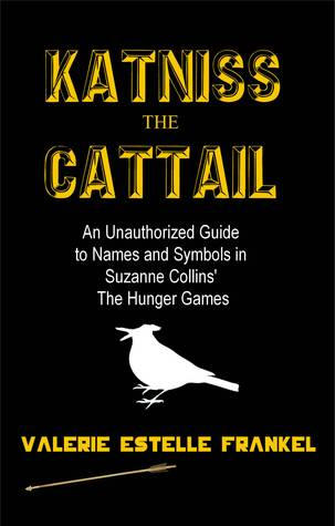 Katniss the Cattail by Valerie Estelle Frankel