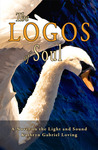 The Logos of Soul: A Novel on the Light and Sound