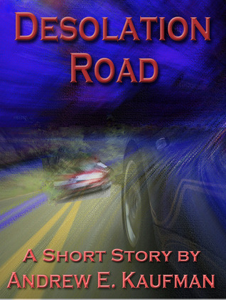 Desolation Road by Andrew E. Kaufman