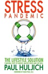 Stress Pandemic: The Lifestyle Solution: 9 Natural Steps to Survive, Master Stress and Live Well