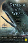 Revenge Of The Whale: The True Story Of The Whaleship Essex, Adapted For Young People From In The Heart Of The Sea