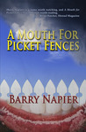 A Mouth for Picket Fences