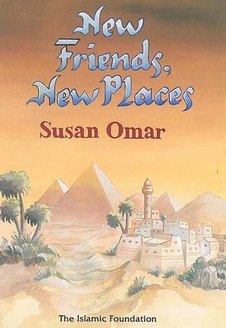 New Friends, New Places (Muslim Children's Library)