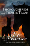 Thoroughbreds and Trailer Trash (Hearts and Hoofbeats, #1)