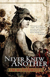 Never Knew Another (Dogsland, #1)