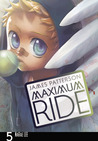 Maximum Ride, Vol. 5 by James Patterson