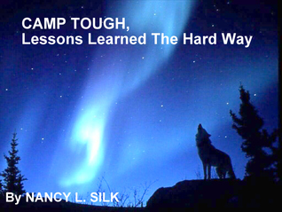 Camp Tough, Lessons Learned the Hard Way by Nancy L. Silk