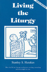 Living the Liturgy: A Practical Guide for Participating in the Divine Liturgy of the Eastern Orthodox Church