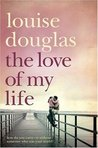 Love Of My Life by Louise Douglas