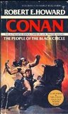 Conan: People of the Black Circle (The People Of the Black Circle; The Devil In Iron; A Witch Shall Be Born; Jewels of Gwahlur)