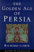 The Golden Age of Persia by Richard Nelson Frye