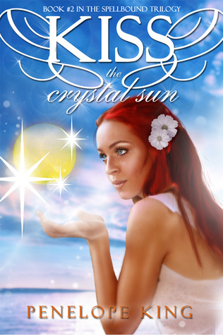 Kiss the Crystal Sun by Penelope King