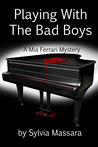 Playing With The Bad Boys (A Mia Ferrari Mystery, #1)