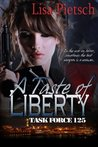 A Taste of Liberty (Task Force 125, #2)