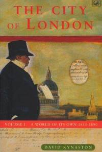 The City of London: Volume I: A World of Its Own 1815-1890