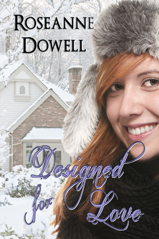 Designed for Love by Roseanne Dowell