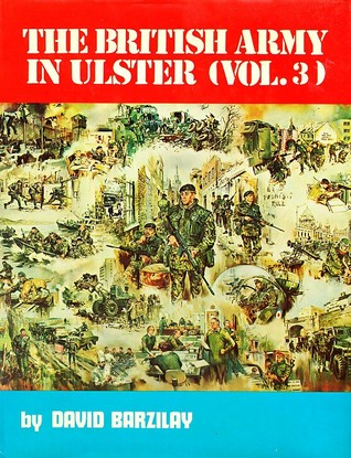 The British Army In Ulster (Vol. 3)