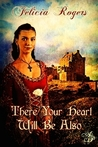 There Your Heart Will Be Also  (Renaissance Hearts #1)