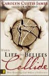 When Life and Beliefs Collide: How Knowing God Makes a Difference
