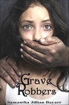 Grave Robbers by Samantha Bayarr