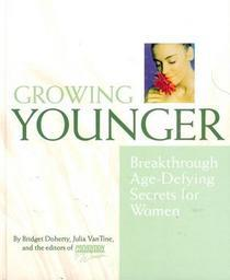 Growing Younger: Breakthrough Age-Defying Secrets for Women