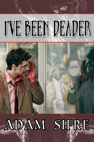 I've Been Deader by Adam Sifre