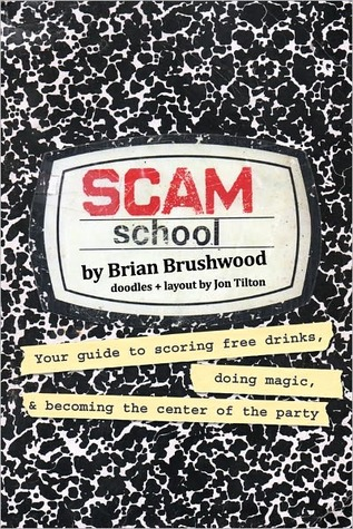 Scam School Book 1 by Brian Brushwood