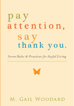 Pay Attention, Say Thank You - Seven Rules and Practices for ... by M. Gail Woodard