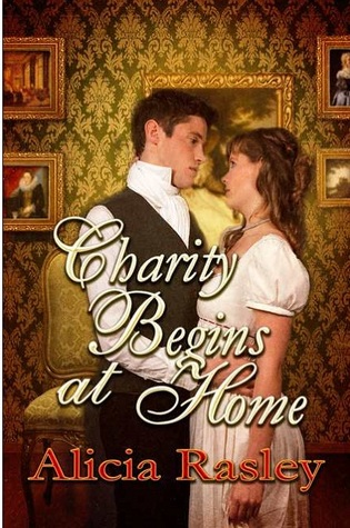 Charity Begins at Home by Alicia Rasley