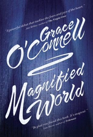 Magnified World by Grace O'Connell