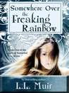 Somewhere Over the Freaking Rainbow (The Angels of Somerled, #1)