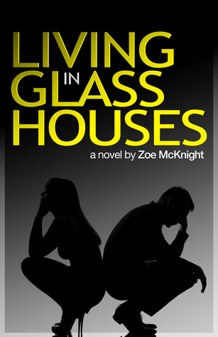Living in Glass Houses by Zoe McKnight