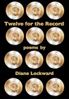 Twelve for the Record by Diane Lockward
