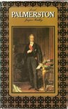 Lord Palmerston by Jasper Ridley