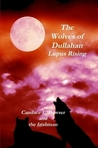 The Wolves of Dullahan: Lupus Rising (The Wolves of Dullahan, #2)