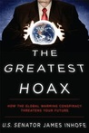 The Greatest Hoax: How the Global Warming Conspiracy Threatens Your Future
