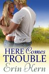 Here Comes Trouble (Trouble, #2)