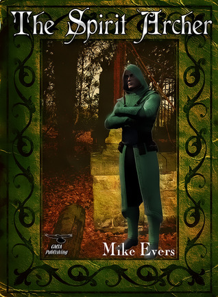 The Spirit Archer by Mike Evers
