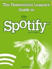 The Pansentient League's Guide to Spotify