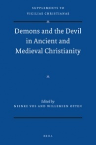 Demons and the Devil in Ancient and Medieval Christianity by Willemien Otten