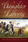 Daughter of Liberty (The American Patriot, #1)