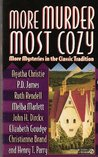 More Murder Most Cozy: More Mysteries in the Classic Tradition