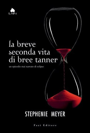 La breve seconda vita di Bree Tanner (Twilight, #3.5)
