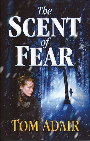 The Scent of Fear by Tom Adair