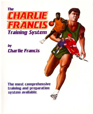 The Charlie Francis Training System