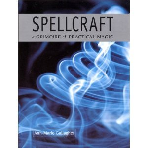 SPELLCRAFT a Grimoire of Practical Magic