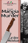 From Mangia to Murder by Caroline Mickelson