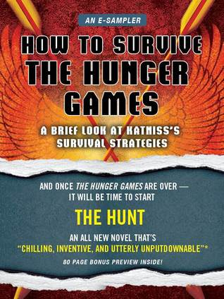 How to Survive The Hunger Games by Lois H. Gresh